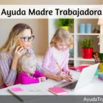 Ayuda a Madre Trabajadora